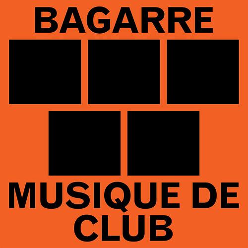 Bagarre Musique de Club