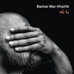 Bachar Mar-Khalifé Ya Balad