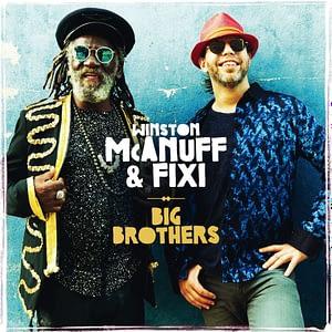 Winston McAnuff & Fixi Big Brothers