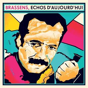Brassens Echos d'aujourdhui