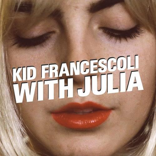 Kid Francescoli - With Julia
