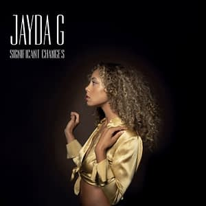 Jayda G Significant Changes