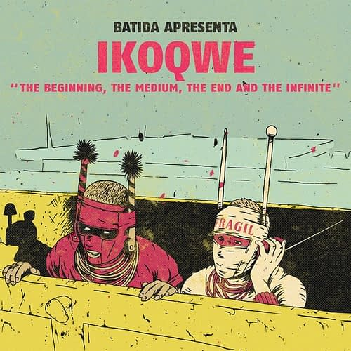 Batida Ikoqwe The Beginning, the medium, the end and the infinite
