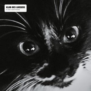 Klub des Loosers Le Chat et Autres Histoires