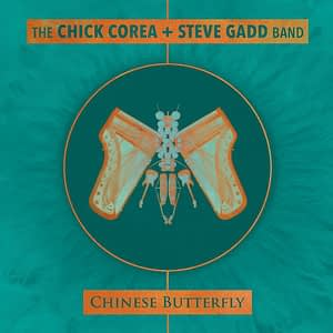 The Chick Corea Steve Gadd Band - Chinese Butterfly