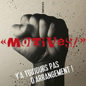 Motivés Y'a Toujours Pas D'Arrangement Chants de Lutte