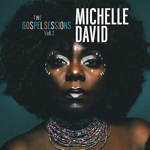 Michelle David Gospel Sessions vol 3