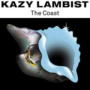 Kazy Lambist The Coast