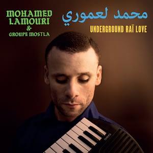 Mohamed Lamouri Underground Raï Love