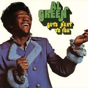 Al Green Al Green Gets Next To You