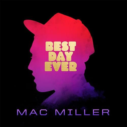 Mac Miller Best Day Ever
