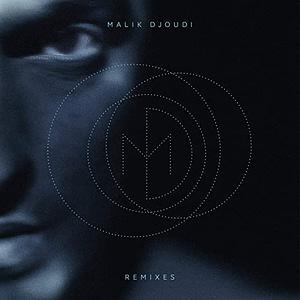 Malik Djoudi Remixes