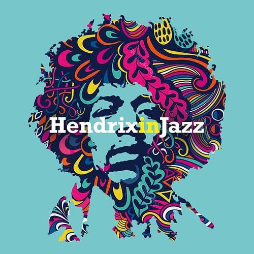 Hendrix in Jazz A Jazz Tribute to Jimi Hendrix